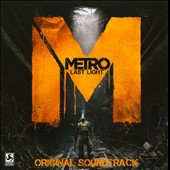 Alexey Omelchuk: Metro: Last Light [Original Video Game Soundtrack]