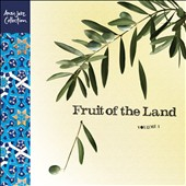 Various Artists: Fruit of the Land, Vol. 1 [Digipak]