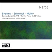 Brahms: Clarinet Quintet Op. 115; Schlumpf: The Five Points; Müller: In 23 Teilen