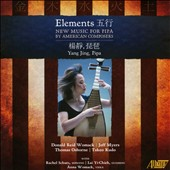 Elements: New Music for Pipa by American Composers / Yang Jing, pipa with assisting artists