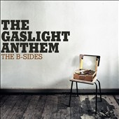 The Gaslight Anthem: The  B-Sides [Digipak]