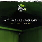 The Jason Bonham Band: When You See the Sun *