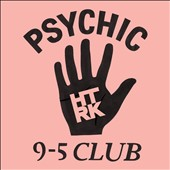 HTRK: Psychic 9-5 Club [Digipak] *