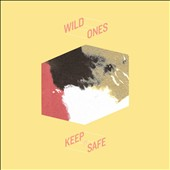 Wild Ones (Portland, OR)/Wild Ones: Keep It Safe [Digipak]