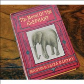 Eliza Carthy/Martin Carthy: The Moral of the Elephant [Digipak] *