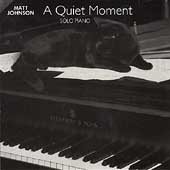 Matt Johnson (Piano 2): A  Quiet Moment