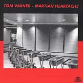 Tom Varner: Martian Heartache