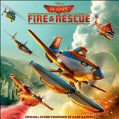 Planes: Fire & Rescue [Original Score]