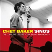 Chet Baker (Trumpet/Vocals/Composer): Chet Baker Sings and Plays Jazz Standards