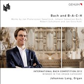 Bach and B-A-C-H: Organ works of Bach, Schumann, Sweelinck & Kuhl / Johannes Lang, organ