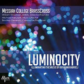 Luminocity': Illuminating the Music of Giovanni Gabrieli / Messiah College BrassCross; Genevro