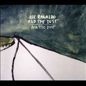 Lee Ranaldo/Lee Ranaldo and the Dust: Acoustic Dust [Slipcase] *