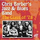 Chris Barber's Jazz & Blues Band: The  Class of '78