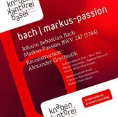 J.S. Bach: St. Mark Passion, BWV 247 (1744) (reconstruction by Alexander Grychtolik) / Gudrun Sidonie Otto, Terry Wey, Daniel Johannsen, Stephan MacLeod, Hanno Muller-Brachmann