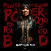 Buffy Sainte-Marie: Power In the Blood *