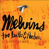 Melvins: The Bulls & The Bees/Electroretard [Slipcase]