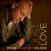 Brian Courtney Wilson: Just Love