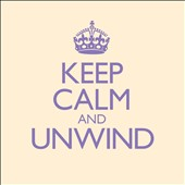 Various Artists: Keep Calm and Unwind