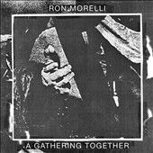 Ron Morelli: A  Gathering Together