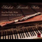 Schubert: Introduction and Variations for flute and piano D802; Carl Reinecke: Undine; Carl-Maria von Weber: Sonata A-flat major / Guy Raffalli, flute; Adalberto Maria Riva, piano