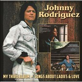 Johnny Rodriguez: My Third Album/Songs About Ladies & Love *