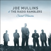 Joe Mullins/The Radio Ramblers/Joe Mullins & the Radio Ramblers: Sacred Memories [Digipak]