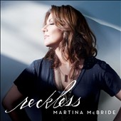 Martina McBride: Reckless [4/29]