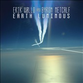 Erik Wollo/Byron Metcalf: Earth Luminous [Digipak]
