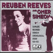 Reuben Reeves: Reuben Reeves & Omer Simeon: Complete Recorded Works in Chronological Order (1929-1933)