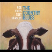 Trey Hensley/Rob Ickes: The  Country Blues [Digipak] *