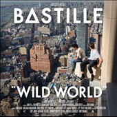 Bastille (UK): Wild World [Deluxe Edition] *
