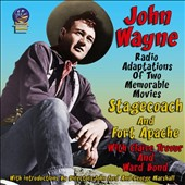 John Wayne: Stage Coach & Fort Apache [Radio Adaptations]