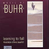 Learning To Fall - Music of Glenn Buhr / Penderecki Quartet