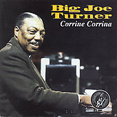 Big Joe Turner: Corrine Corrina