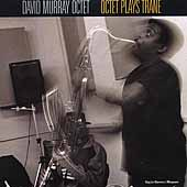 David Murray: Octet Plays Trane