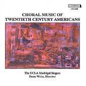 Choral Music of Twentieth Century Americans / Donn Weiss, UCLA Madrigal Singers