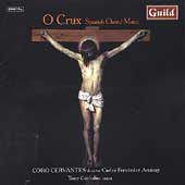 O Crux - Spanish Choral Music / Aransay, Coro Cervantes, etc