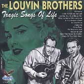 The Louvin Brothers: Tragic Songs of Life [Gusto]