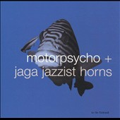 Jaga Jazzist/Motorpsycho (Norway): In the Fishtank