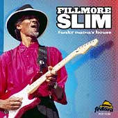 Fillmore Slim: Funky Mama's House