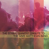 Vitamin String Quartet: The String Quartet Tribute to the Dave Matthews Band