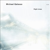 Michael Galasso: High Lines