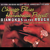 Chicago Blues Harmonica Project: Diamonds in the Rough [Digipak]