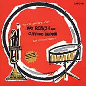 Clifford Brown (Jazz)/Max Roach: Best of Max Roach and Clifford Brown in Concert