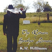 KM Williams: The Return of Brother Lemon