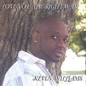 Kevin Williams: Love You the Right Way *