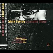 Mark Levine (Piano): Mark Levine & the Latin Tinge