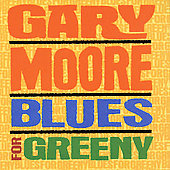 Gary Moore: Blues for Greeny