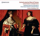 Celebration Music for the Marriage of Prince-Elector Friedrich V to Elizabeth Stuart / London & Heidelberg, 1613 / Ensemble I Ciarlatani