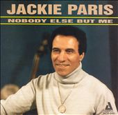 Jackie Paris: Nobody Else But Me